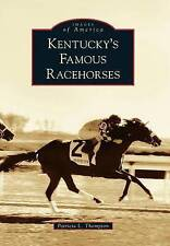 USED (GD) Kentucky's Famous Racehorses (Images of America) by Patricia L. Thomps