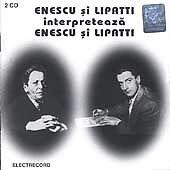 Enescu si Lipatti Interpreteaza Enescu si Lipatti plays their compositions 2CD's