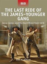 The Last Ride of the James-Younger Gang: Jesse James and the Northfield Raid 187