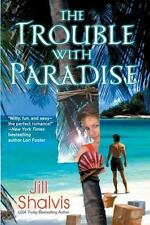 The Trouble With Paradise Shalvis, Jill Paperback