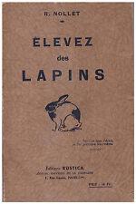 NOLLET R. - ELEVEZ DES LAPINS - 1942