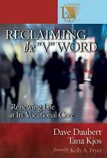 """Reclaiming the """"V"""" Word: Renewing Life at Its Vocational Core (Lutheran"""