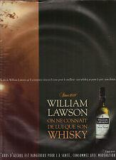 "PUBLICITE ADVERTISING  1999   WILLIAM LAWSON  whisky "" on ne connait que Lui """
