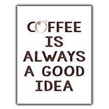 COFFEE IS ALWAYS A GOOD IDEA METAL SIGN WALL PLAQUE poster print kitchen