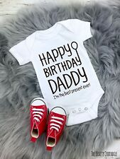 Happy Birthday Daddy Dad Best Present Ever' Funny Cute Baby Vest Gift