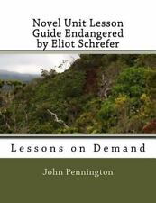 Lessons on Demand: Novel Unit Lesson Guide Endangered by Eliot Schrefer :...