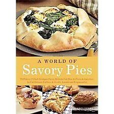 Savory Pies: Delicious Recipes for Seasoned Meats, Vegetables and Cheeses Baked
