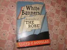 VINTAGE BOOK WHITE BANNERS LLOYD C. DOUGLAS AUTHOR OF THE ROBE