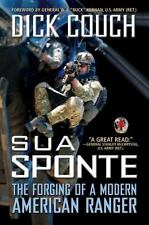 Sua Sponte: The Forging of a Modern American Ranger by Couch, Dick