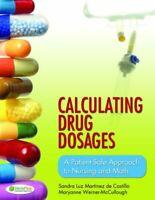 Calculating Drug Dosages:  A Patient-Safe Approach