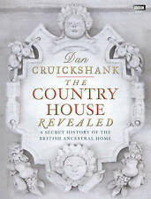 The Country House Revealed: A Secret History of the British Ancestral Home by...