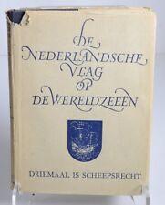 Vintage Circa 1945 THE DUTCH FLAG ON THE WORLD SEAS written in Dutch