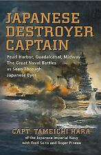 Japanese Destroyer Captain: Pearl Harbor, Guadalcanal, Midway-The Great Naval Ba