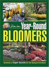 Jerry Baker's Year-Round Bloomers: Hundreds of Super Secrets for the Backyard Ga