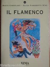 IL FLAMENCO Nadia Candelori Elisa Fiandrotti Diaz Xenia 1998 Storia Gli stili di