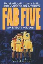 Fab Five : Basketball, Trash Talk, the American Dream by Mitch Albom (1993,...