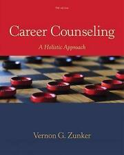 Career Counseling: A Holistic Approach by Vernon G. Zunker (Hardback, 2015)