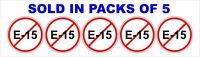 NO E-15 gas/gasoline sticker / NO ETHANOL  / warning / decal / label / set of 5