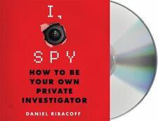 I, Spy: How to Be Your Own Private Investigator, Ribacoff, Daniel, Santorelli, D