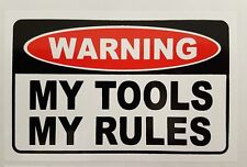 Toolbox Warning Sticker - Funny Sticker Decal - My Tools, My Rules.