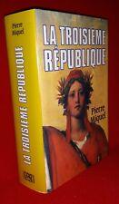 Pierre Miquel La Troisième République (Edition reliée avec jaquette - 1989)