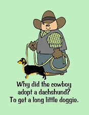 Metal Magnet Why Cowboy Adopt Dachshund To Get A Long Little Doggie Dog Humor