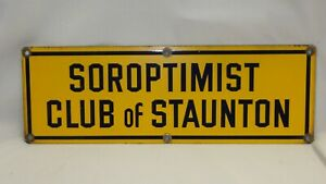 Vintage SOROPTIMIST CLUB of STAUNTON (VA) Yellow & Blue Porcelain Sign