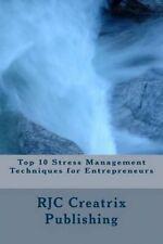 Top 10 Stress Management Techniques for Entrepreneurs by Publishing Rjc Creatrix