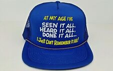 Vintage At My Age I've Seen It All Blue One Size Adult Snap Back Trucker Hat VG