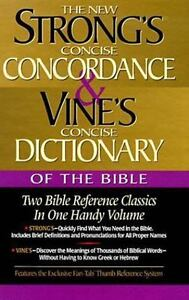 Strong's Concise Concordance And Vine's Concise Dictionary Of The Bible Two Bibl