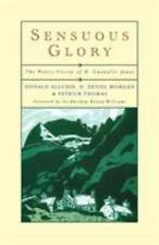 Sensuous Glory : The Poetic Vision of Gwenallt by Donald Allchin, Patrick...