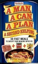 A Man, A Can, A Plan, A Second Helping: 50 Fast Meals to Satisfy Your Healthy Ap