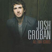 JOSH GROBAN - ALL THAT ECHOES  CD  12 TRACKS INTERNATIONAL POP NEU