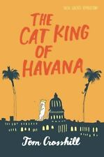 The Cat King of Havana by Crosshill, Tom