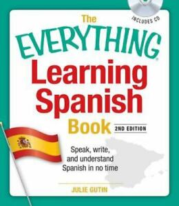 The Everything Learning Spanish Book with CD : Speak, Write, and Understand...