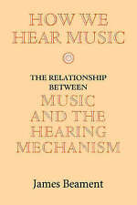 NEW How We Hear Music by James Beament