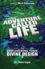 THIS ADVENTURE CALLED LIFE - INGLE, KENT - NEW PAPERBACK BOOK
