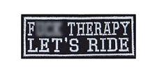 F*** Therapy Lets Ride Biker Heavy Rocker Patch Aufnäher Bügelbild Kutte Badge