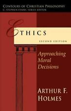Contours of Christian Philosophy: Ethics : Approaching Moral Decisions by Arthu…