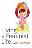 Living a Feminist Life by Sara Ahmed (author)