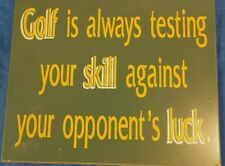 Amusing Golf Quote On Pressboard Plaque. Great For Your Man cave, Den, Sports.