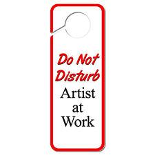 Do Not Disturb Artist at Work Plastic Door Knob Hanger Sign