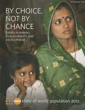 The State of World Population 2012: By Choice, Not by Chance - Family Planning,