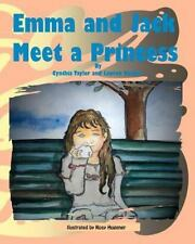 Emma and Jack Meet a Princess by Lauren Nesher and Cynthia Taylor (2011,...