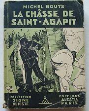 La Châsse de Saint-Agapit M BOUTS & CYRIL  éd Alsatia Signe de Piste 1946