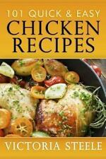 101 Quick & Easy Chicken Recipes by Steele, Victoria