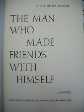 The Man Who Made Friends With Himself (Christopher Morley, 1949 1st Edition HC)