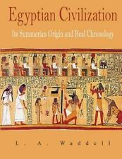 Egyptian Civilization : Its Summerian Origin and Real Chronology: By Waddell,...