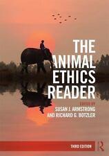 Animal Ethics Reader: By Armstrong, Susan J. Botzler, Richard G.