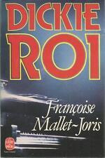 FRANCOISE MALLET-JORIS DICKIE ROI poche